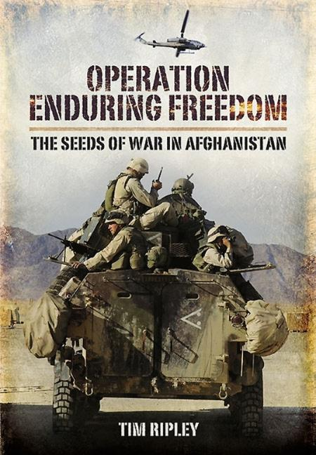 Operation Enduring Freedom by Tim Ripley