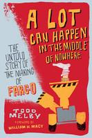 A Lot Can Happen in the Middle of Nowhere by Todd Melby