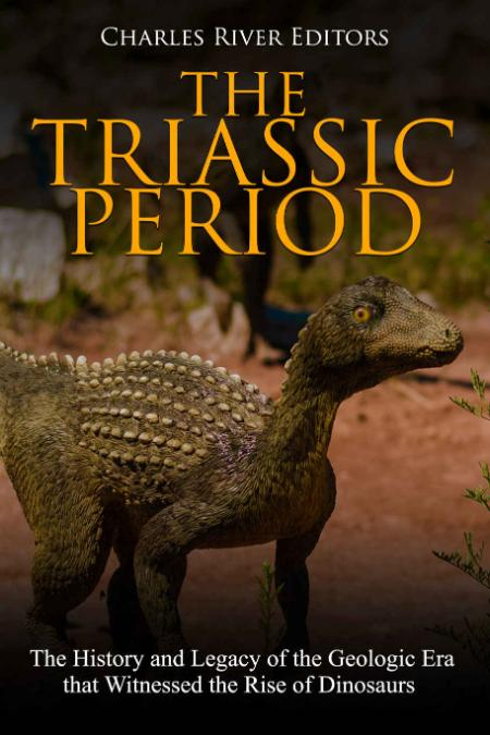 The Triassic Period by Charles River Editors