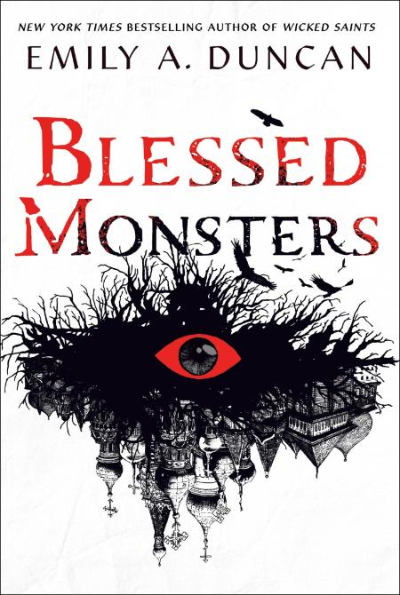Blessed Monsters by Emily A  Duncan