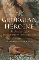 A Georgian Heroine by Joanne Major and Sarah Murden