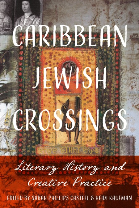 Caribbean Jewish Crossings by Sarah Phillips Casteel