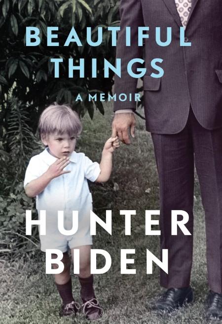 Beautiful Things- A Memoir by Hunter Biden