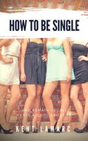 How to Be Single by Kent Lamarc