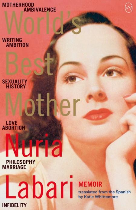 World's Best Mother by Nuria Labari