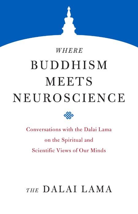 Where Buddhism Meets Neuroscience by Dalai Lama
