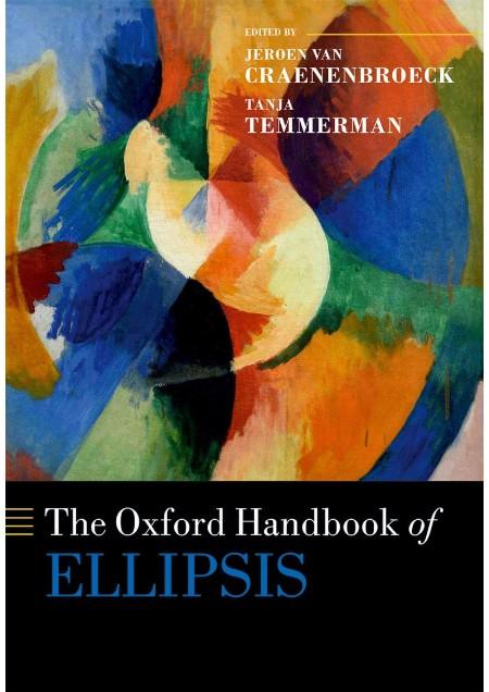 The Oxford Handbook of Ellipsis by Jeroen van Craenenbroeck