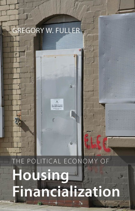 The Political Economy of Housing by Gregory W  Fuller