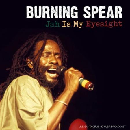 Burning Spear - Jah Is My Eyesight (Live Santa Cruz '80) (2021)