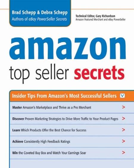Amazon Top Seller Secrets Insider Tips from Amazons Most Successful Sellers by Brad Schepp, Debra Schepp