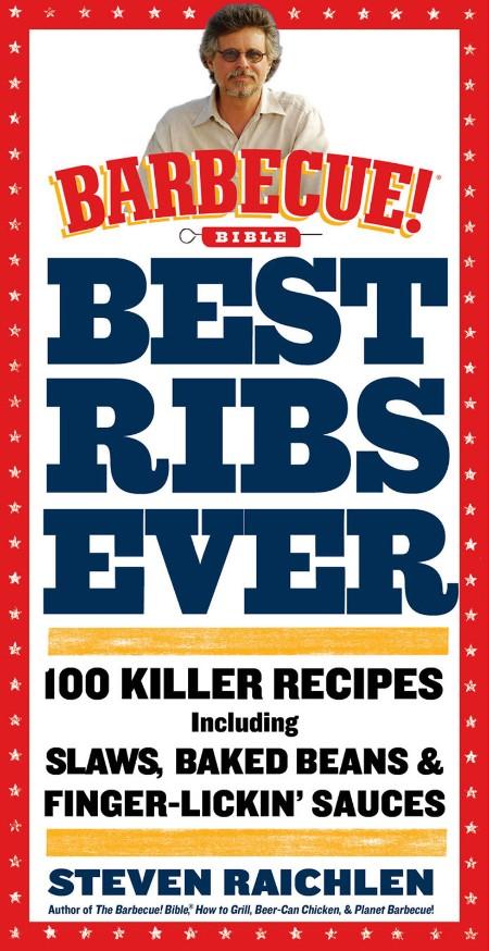 Best Ribs Ever - Steven Raichlen