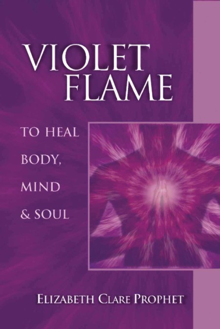 Violet Flame To Heal Body Mind And Soul Summit
