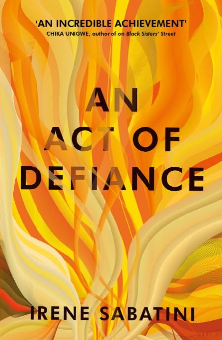 An Act of Defiance Irene Sabatini
