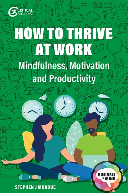 How to Thrive at Work by Stephen J Mordue