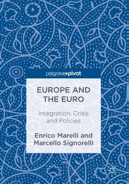 Europe And The Euro Integration Crisis And Policies