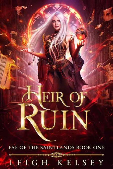 Heir of Ruin by Leigh Kelsey