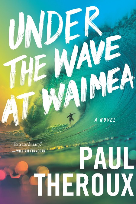 Under the Wave at Waimea by Paul Theroux  [ENG]