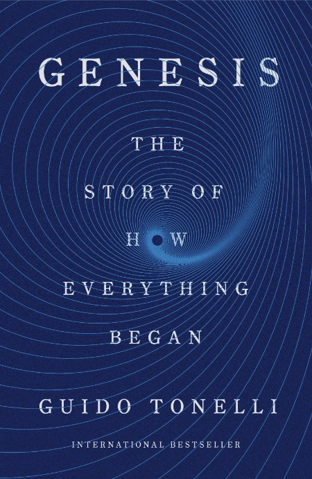 Genesis  The Story of How Everything Began by Guido Tonelli  [ENG]