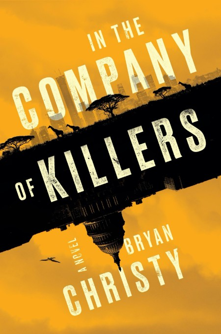 In the Company of Killers by Bryan Christy  [ENG]