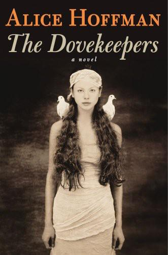 The Dovekeepers A Novel Alice Hoffman