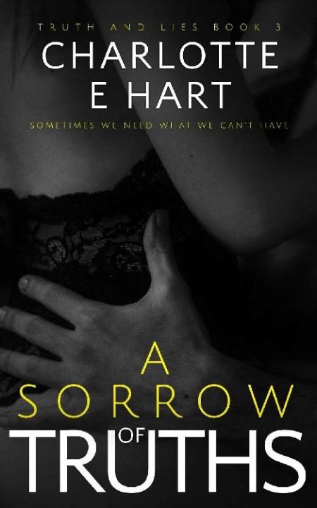 A Sorrow of Truths Charlotte E Hart