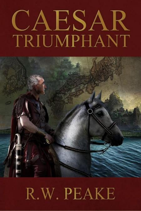 Caesar Triumphant Peake R W