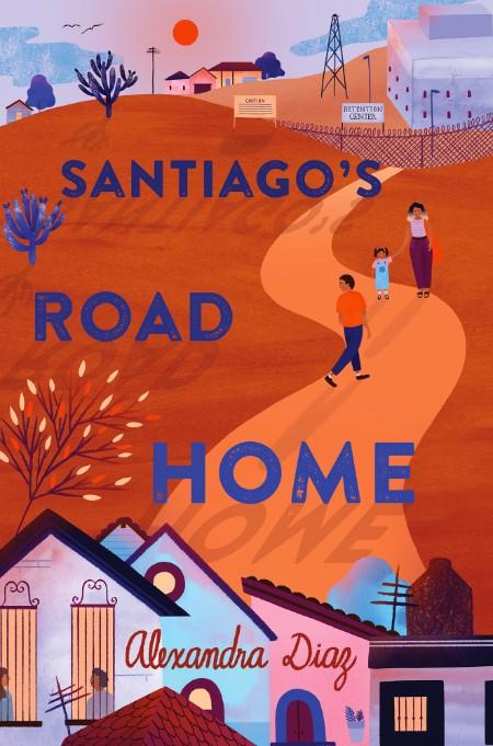 Santiagos Road Home Alexandra Diaz