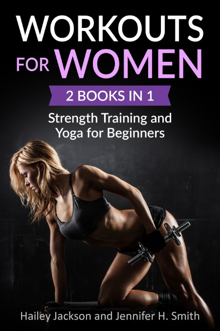 Workouts for Women - 2 Books in 1 - Strength Training and Yoga for Beginners