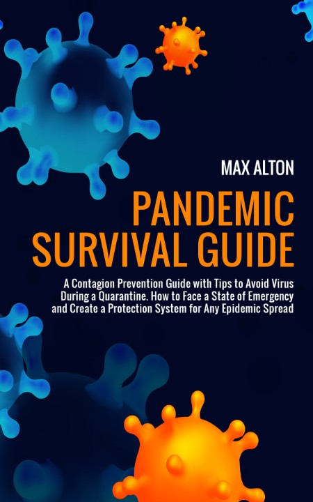Pandemic Survival Guide A Contagion Prevention Guide With Tips To Avoid Virus Duri...