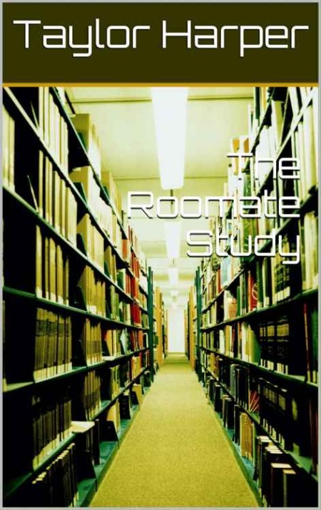 The Roommate Study by Taylor Harper