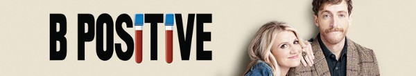 B Positive S01E14 Love Life Support 1080p AMZN WEBRip DDP5 1 x264 NTb