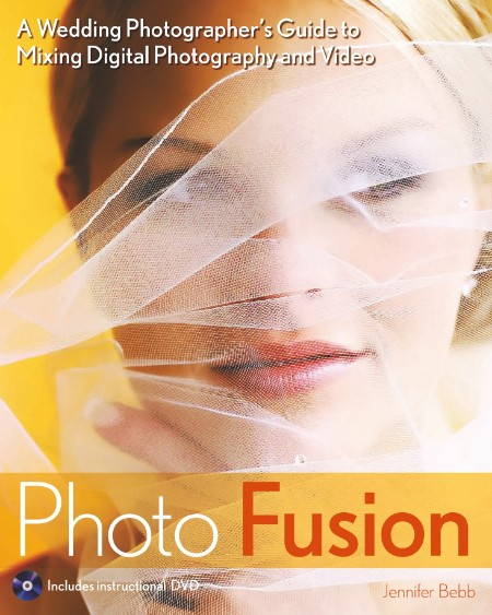 Photo Fusion A Wedding Photographers Guide To Mixing Digital Photography And Video