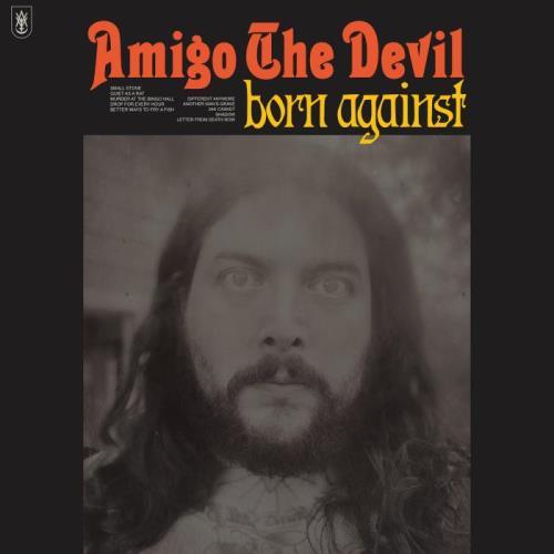 Amigo the Devil - Born Against (2021)