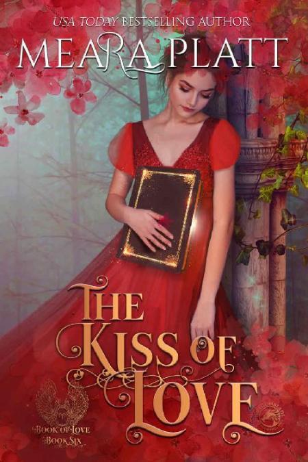 The Kiss of Love The Book of L Meara Platt
