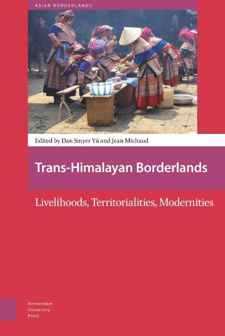Trans-Himalayan Borderlands - Livelihoods, Territorialities, Modernities