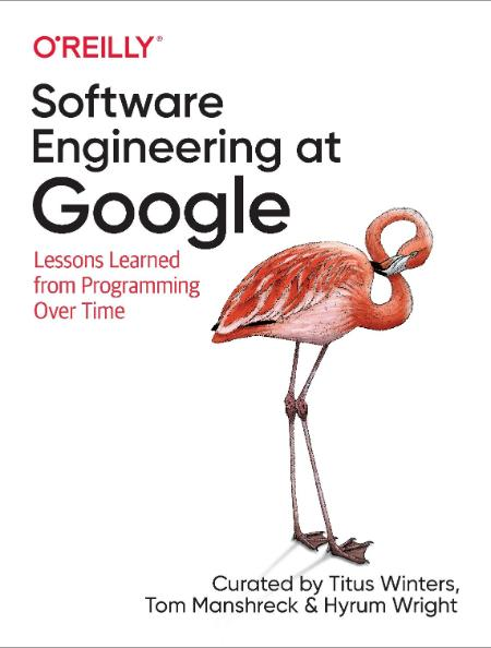 Software Engineering at Google - Lessons Learned from Programming Over Time