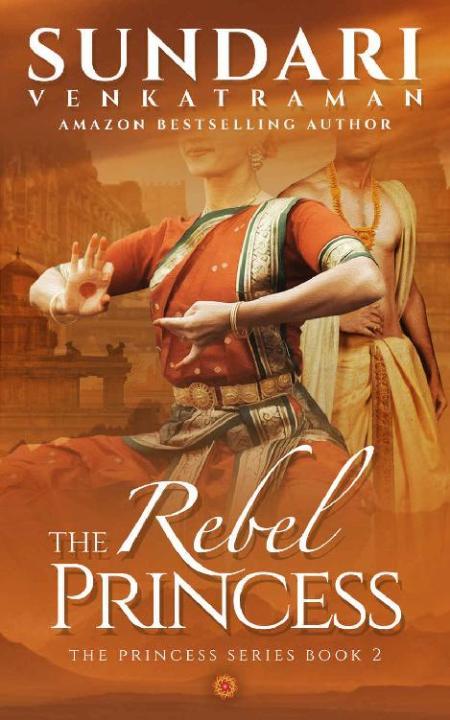 The Rebel Princess by Sundari Venkatraman