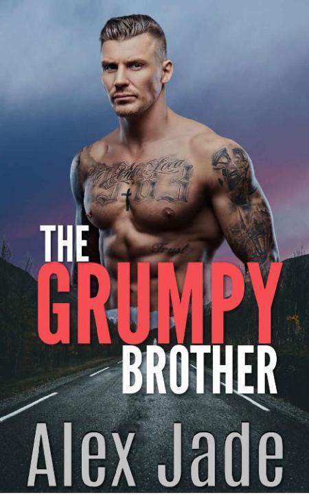 The Grumpy Brother by Alex Jade