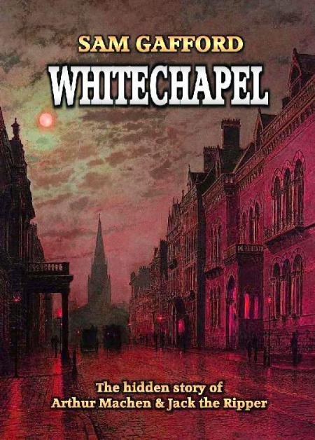 Whitechapel by Sam Gafford