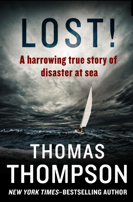 Lost  A Harrowing True Story of Disaster at Sea by Thomas Thompson