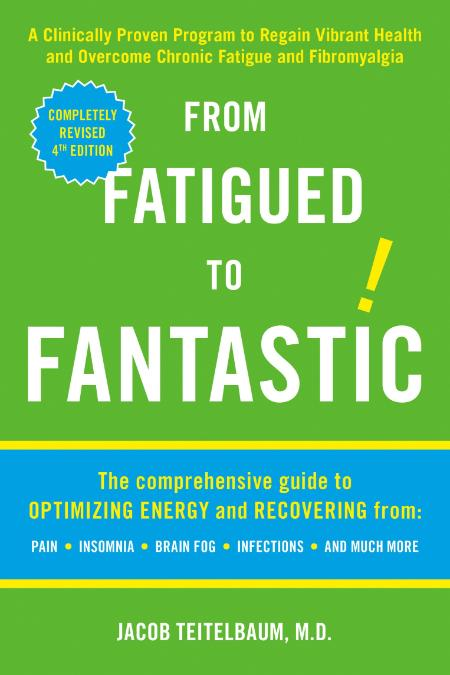 From Fatigued to Fantastic! by Jacob Teitelbaum