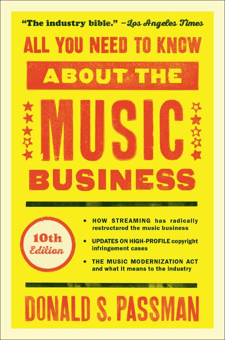 All You Need to Know About the Music Business, 10th Edition by Donald S  Passman